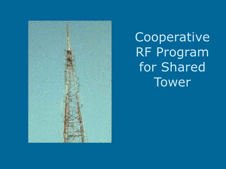 Cooperative RF Program for Shared Tower