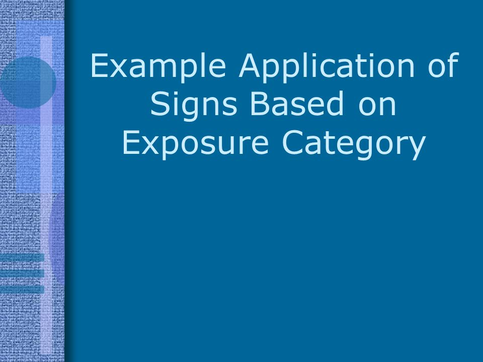 Example Application of Signs Based on Exposure Category