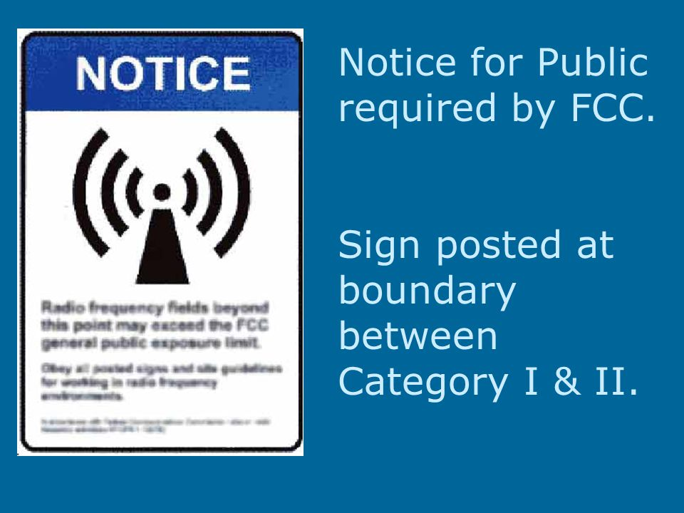 Notice for Public required by FCC. Sign posted at boundary between Category I & II.