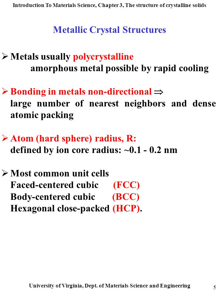 Introduction To Materials Science, Chapter 3, The structure of crystalline solids University of Virginia, Dept. of Materials Science and Engineering 5