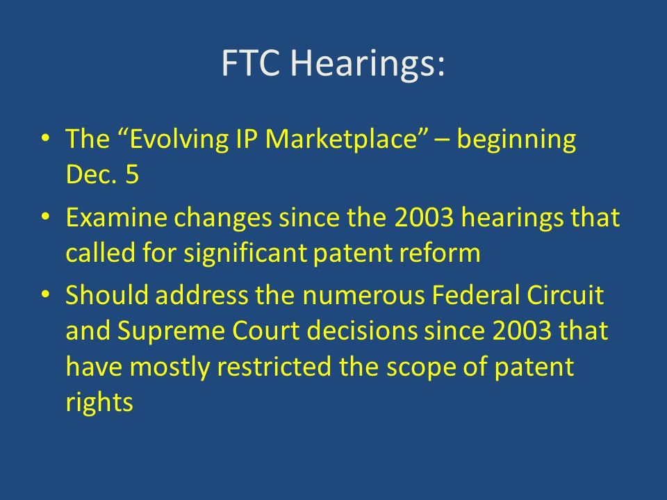 FTC Hearings: The Evolving IP Marketplace – beginning Dec.