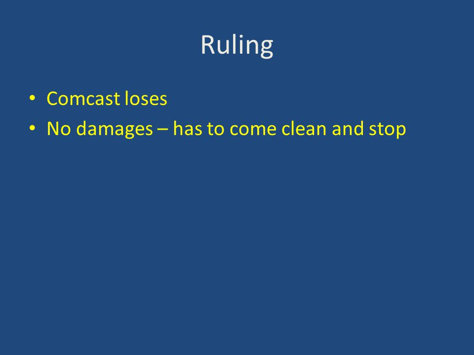 Ruling Comcast loses No damages – has to come clean and stop