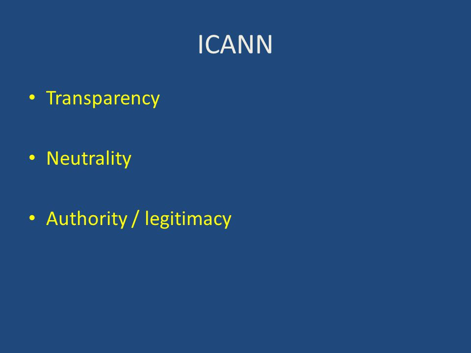 ICANN Transparency Neutrality Authority / legitimacy