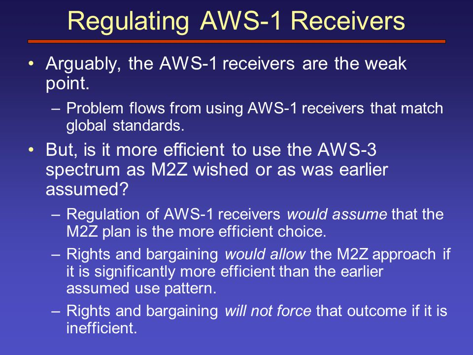 Regulating AWS-1 Receivers Arguably, the AWS-1 receivers are the weak point.