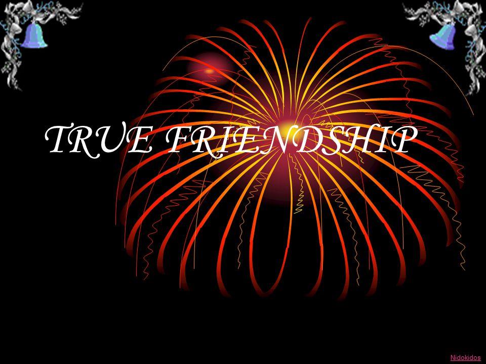 TRUE FRIENDSHIP Nidokidos