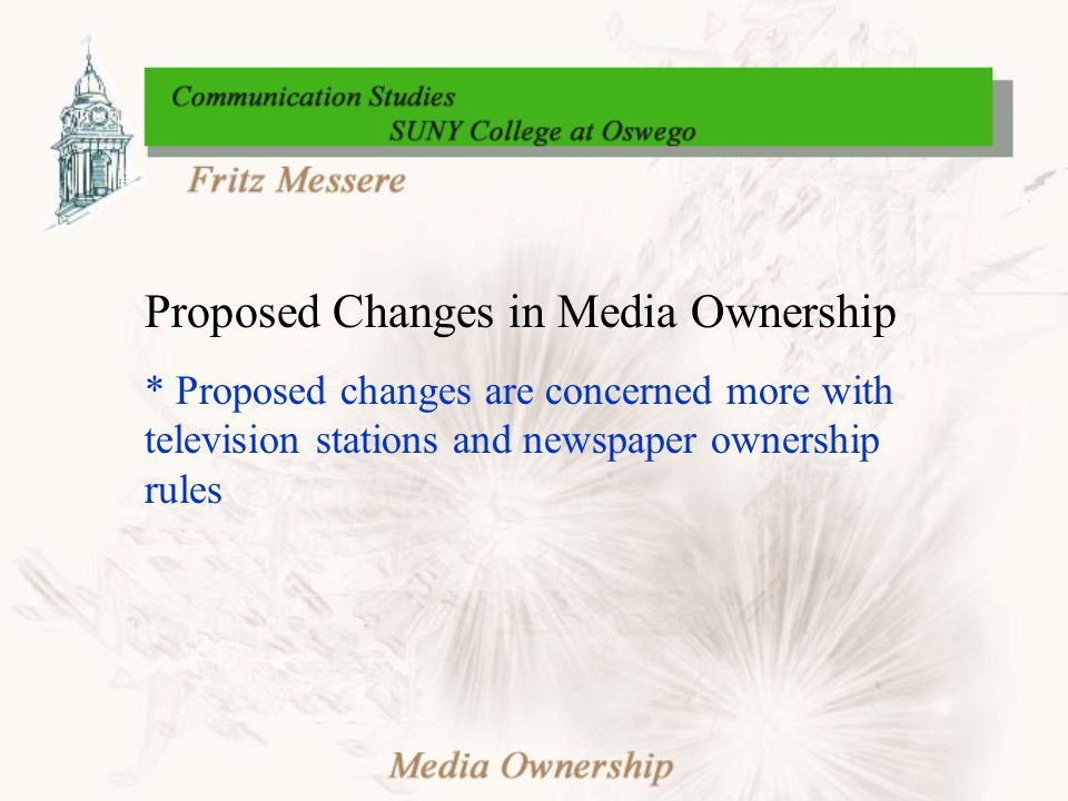 * Proposed changes are concerned more with television stations and newspaper ownership rules