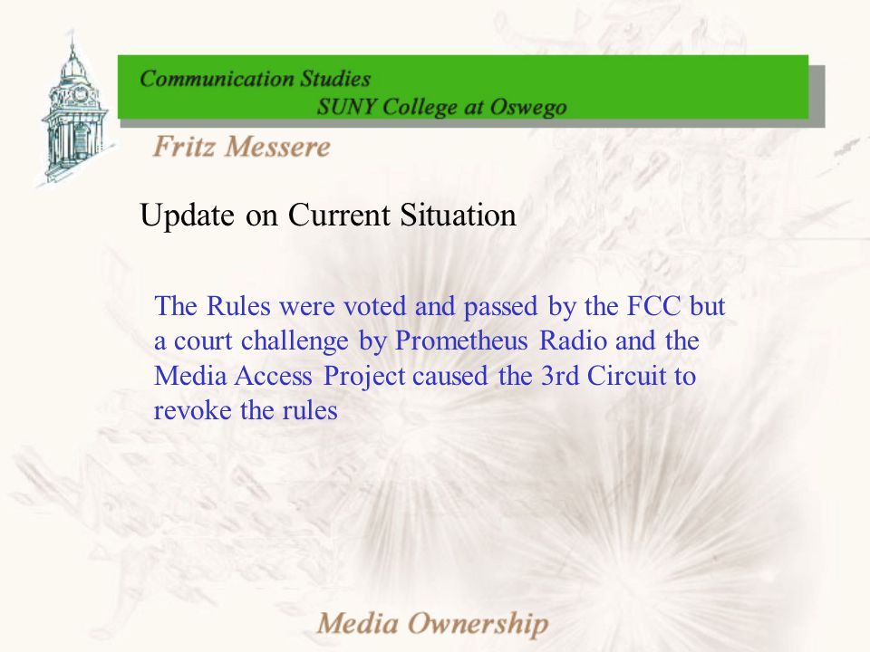 Update on Current Situation The Rules were voted and passed by the FCC but a court challenge by Prometheus Radio and the Media Access Project caused the 3rd Circuit to revoke the rules