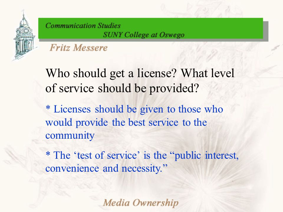 Who should get a license. What level of service should be provided.