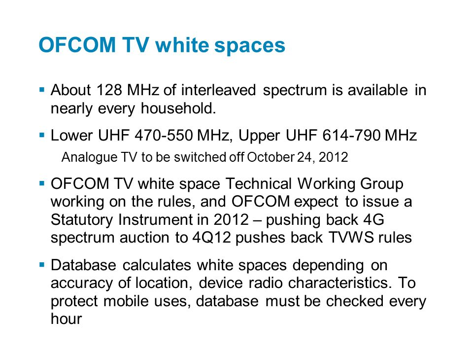 OFCOM TV white spaces  About 128 MHz of interleaved spectrum is available in nearly every household.