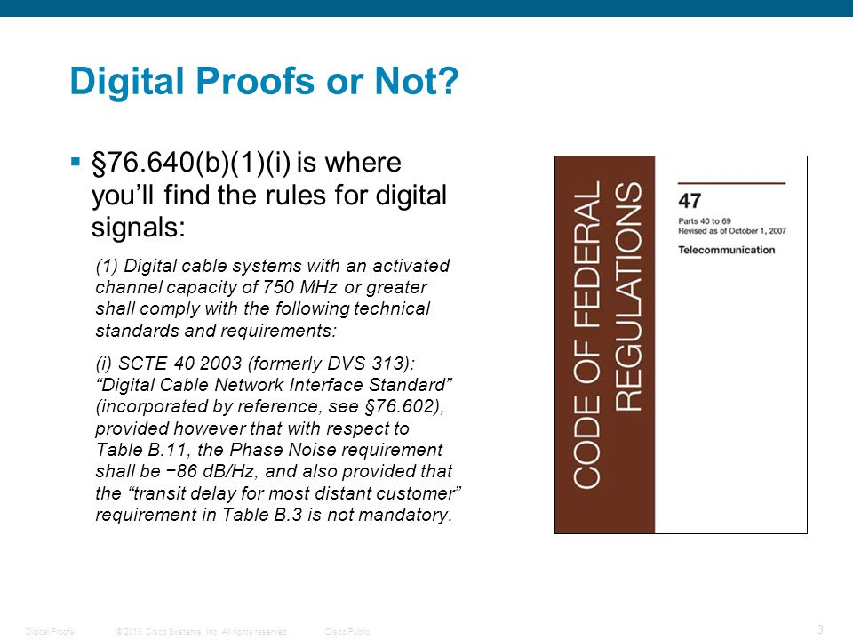 © 2010 Cisco Systems, Inc. All rights reserved.Cisco Public Digital Proofs 3 Digital Proofs or Not.