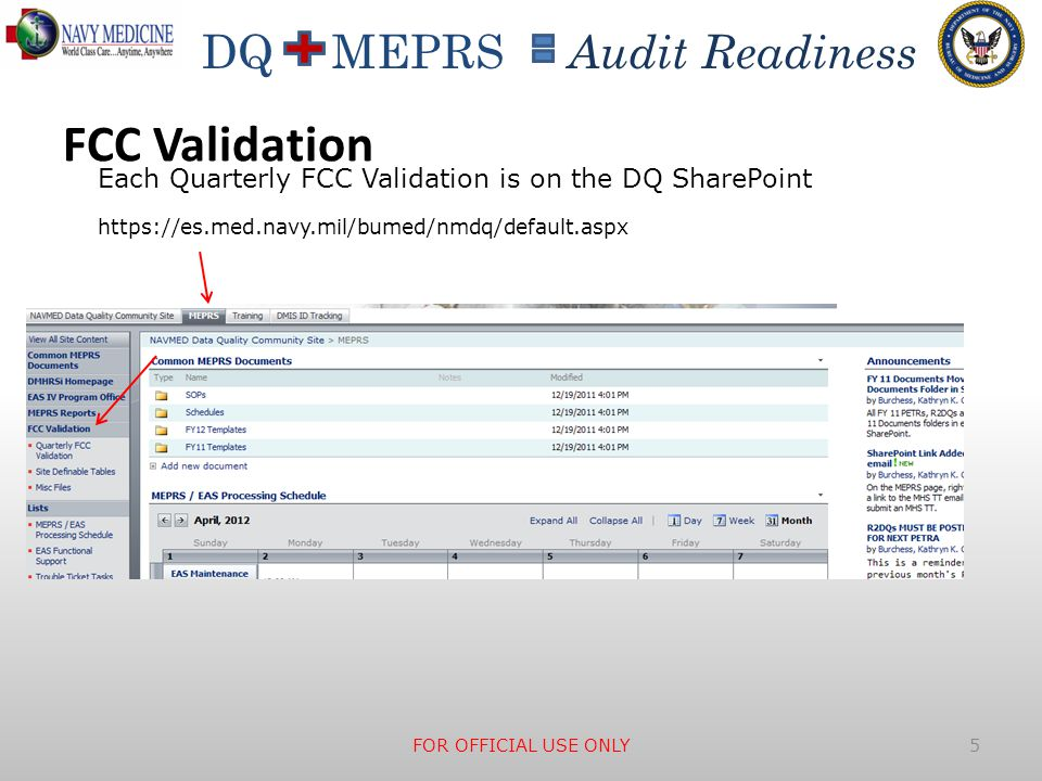 DQ MEPRS Audit Readiness FCC Validation FOR OFFICIAL USE ONLY 5 https://es.med.navy.mil/bumed/nmdq/default.aspx Each Quarterly FCC Validation is on th