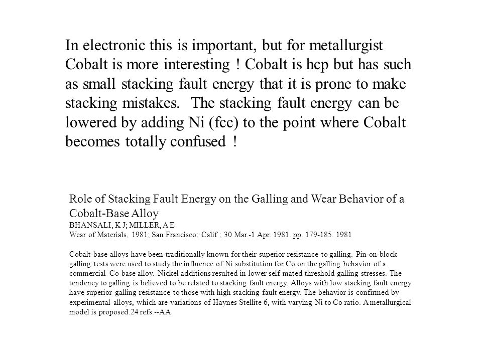 In electronic this is important, but for metallurgist Cobalt is more interesting .