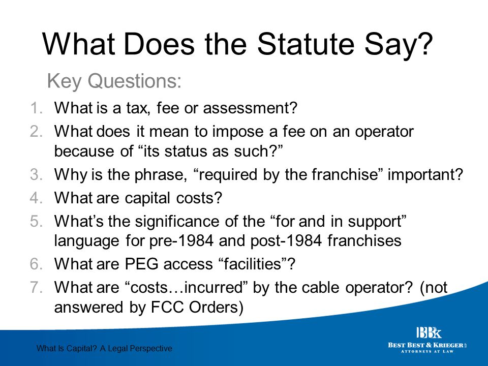 What Does the Statute Say. 1.What is a tax, fee or assessment.