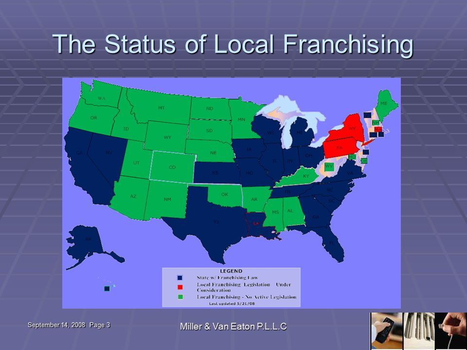 September 14, 2008 Page 3 Miller & Van Eaton P.L.L.C The Status of Local Franchising