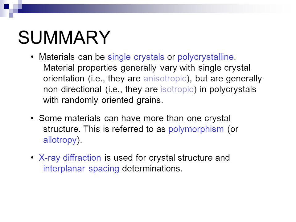 Some materials can have more than one crystal structure.