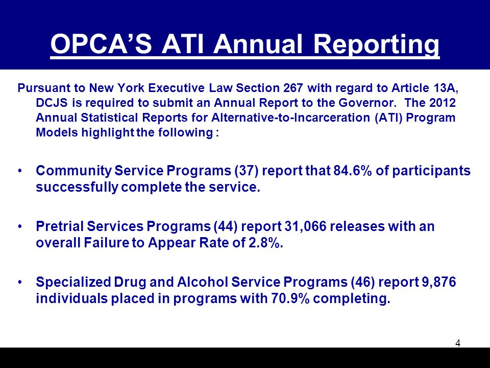 OPCA'S ATI Annual Reporting Pursuant to New York Executive Law Section 267 with regard to Article 13A, DCJS is required to submit an Annual Report to