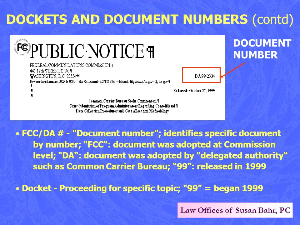 Law Offices of Susan Bahr, PC FCC WEB SITE Three ways to find documents released by FCC –Search for them –Go directly to them using the URL –Look in the Daily Digest www.fcc.gov