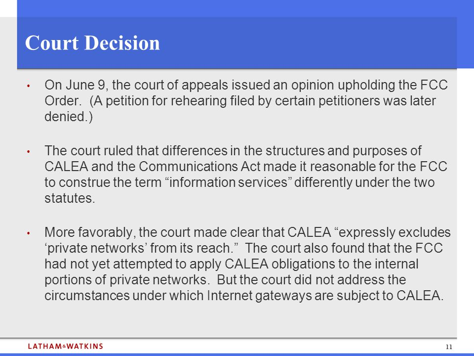 11 Court Decision On June 9, the court of appeals issued an opinion upholding the FCC Order. (A petition for rehearing filed by certain petitioners wa