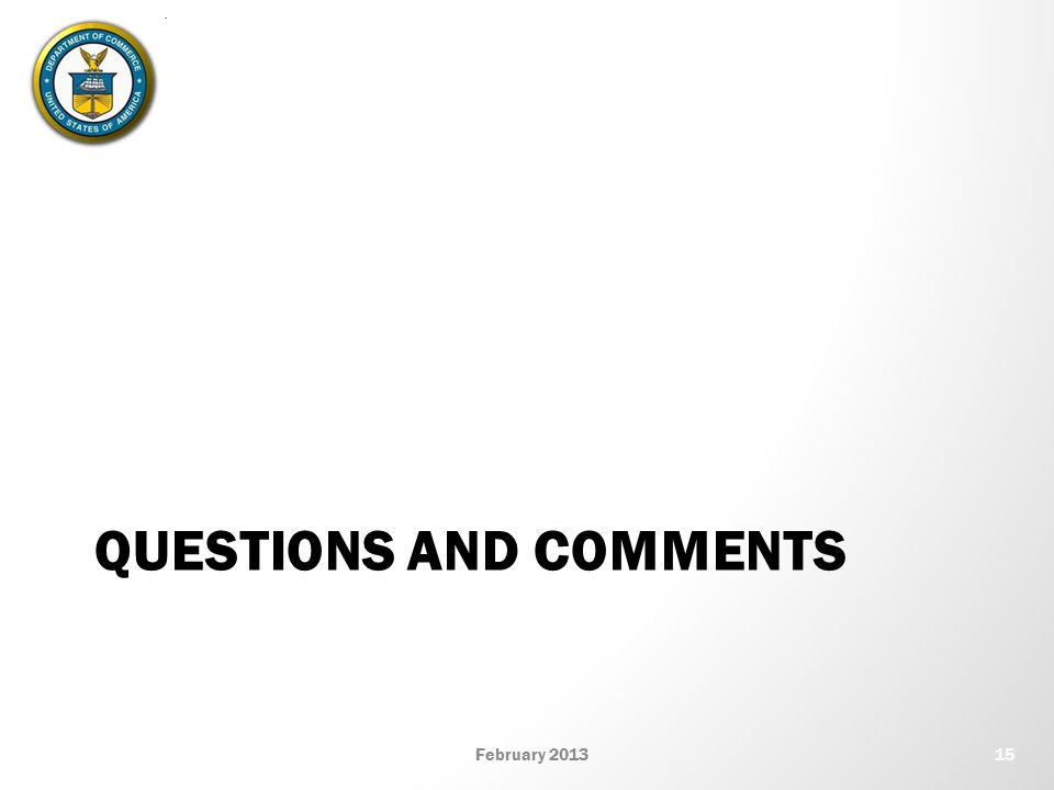 QUESTIONS AND COMMENTS 15February 2013