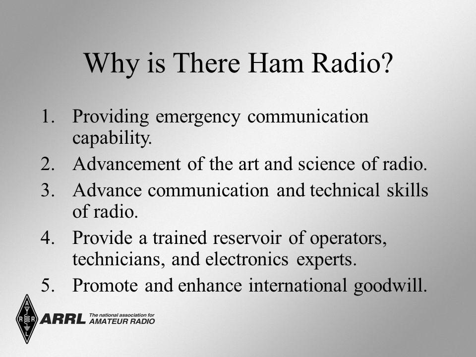 Why is There Ham Radio. 1.Providing emergency communication capability.