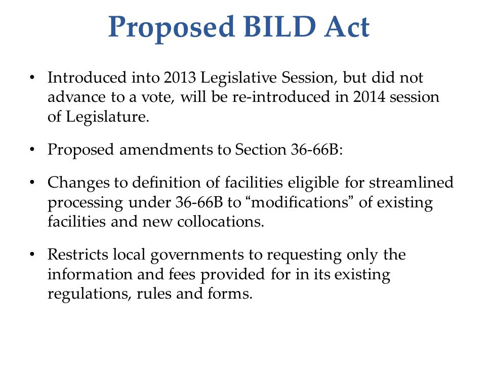 Proposed BILD Act Introduced into 2013 Legislative Session, but did not advance to a vote, will be re-introduced in 2014 session of Legislature. Propo