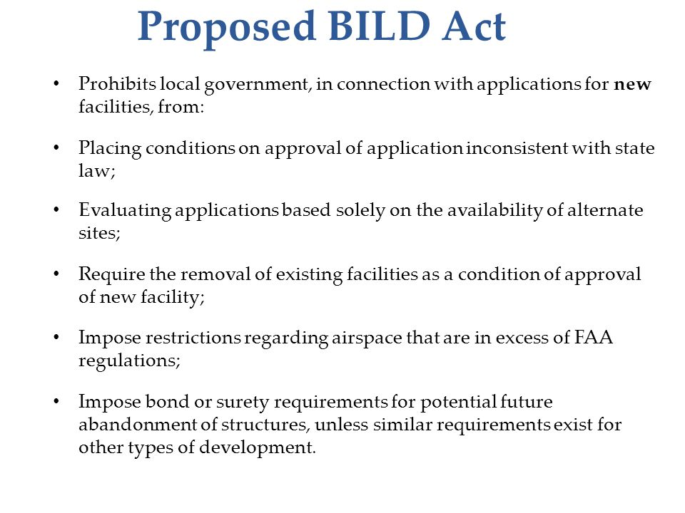 Proposed BILD Act Prohibits local government, in connection with applications for new facilities, from: Placing conditions on approval of application