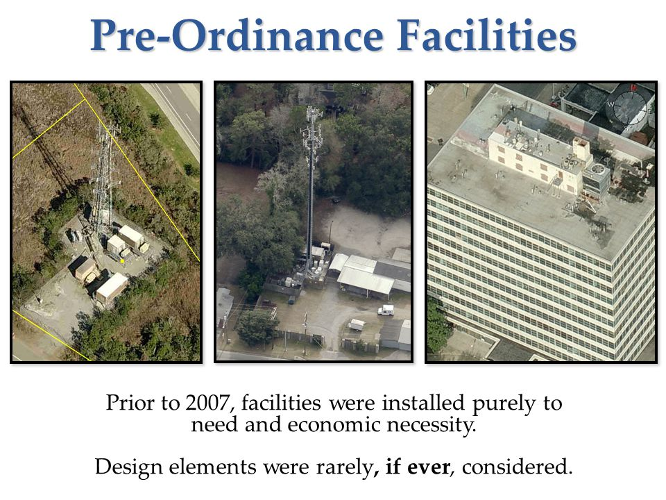 Pre-Ordinance Facilities Prior to 2007, facilities were installed purely to need and economic necessity.