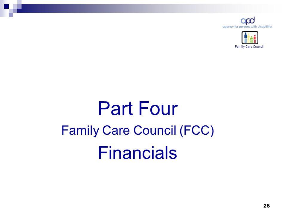 25 Part Four Family Care Council (FCC) Financials Family Care Council