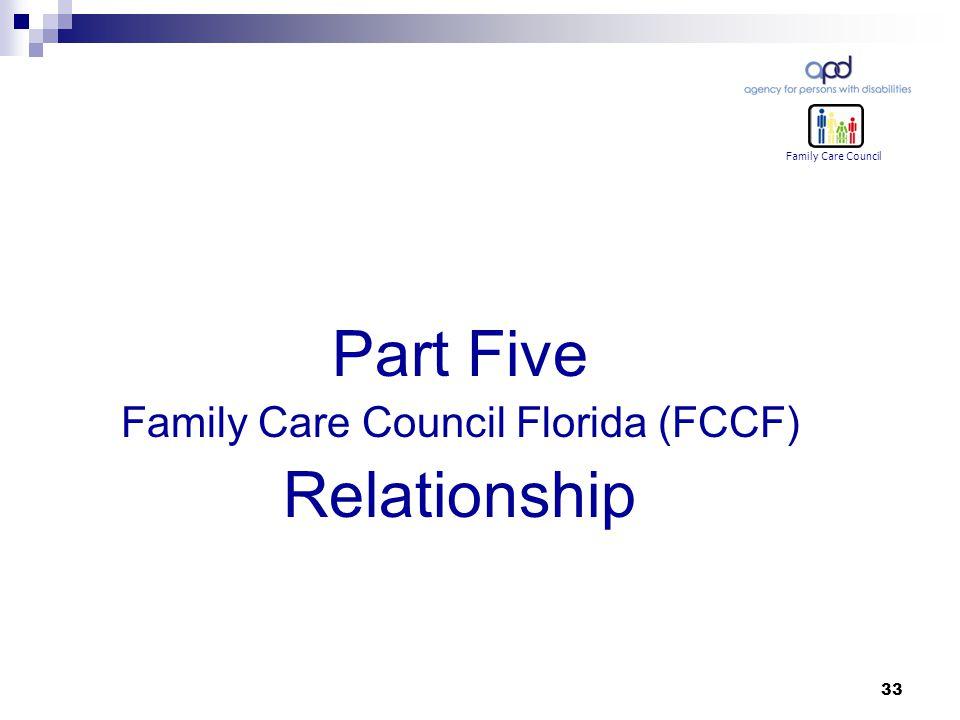 33 Part Five Family Care Council Florida (FCCF) Relationship Family Care Council