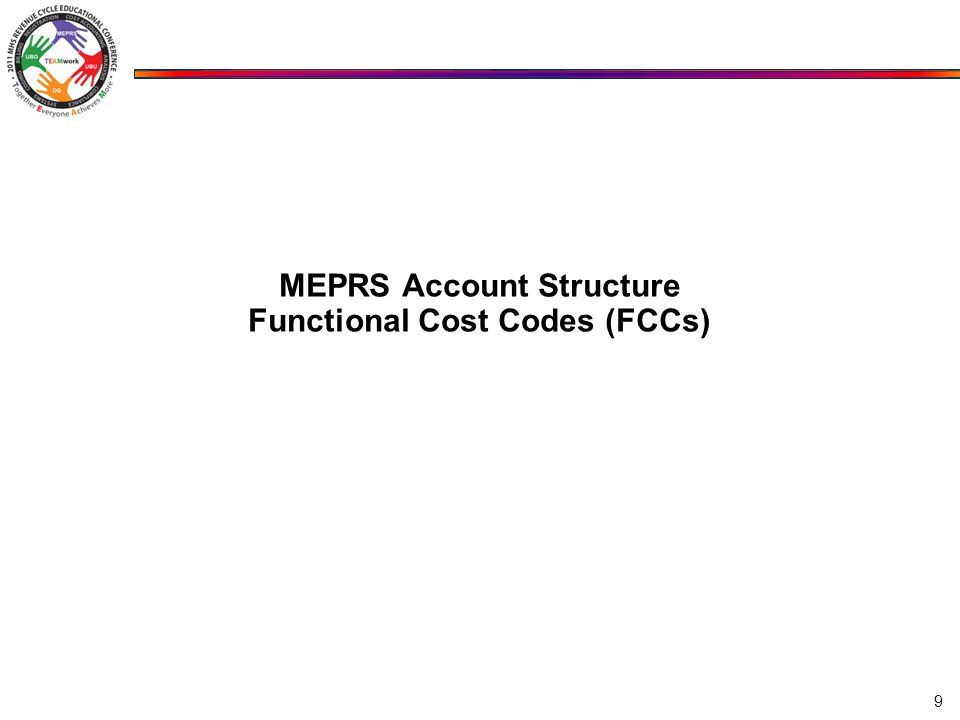 MEPRS Account Structure Functional Cost Codes (FCCs) 9