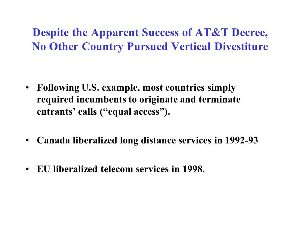 Despite the Apparent Success of AT&T Decree, No Other Country Pursued Vertical Divestiture Following U.S.