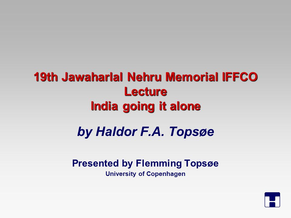 19th Jawaharlal Nehru Memorial IFFCO Lecture India going it alone by Haldor F.A.