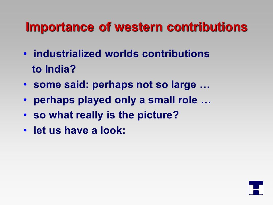 Importance of western contributions industrialized worlds contributions to India.