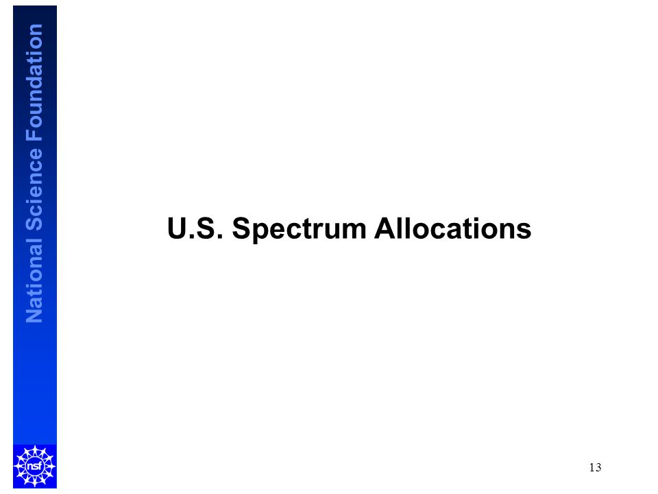 National Science Foundation U.S. Spectrum Allocations 13