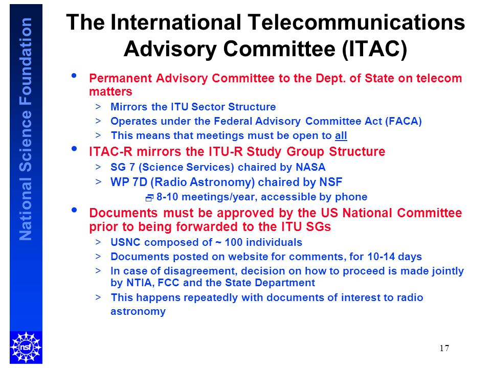 National Science Foundation 17 The International Telecommunications Advisory Committee (ITAC) Permanent Advisory Committee to the Dept.