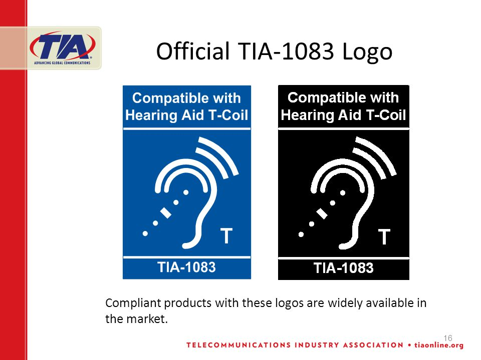 16 Official TIA-1083 Logo Compliant products with these logos are widely available in the market.