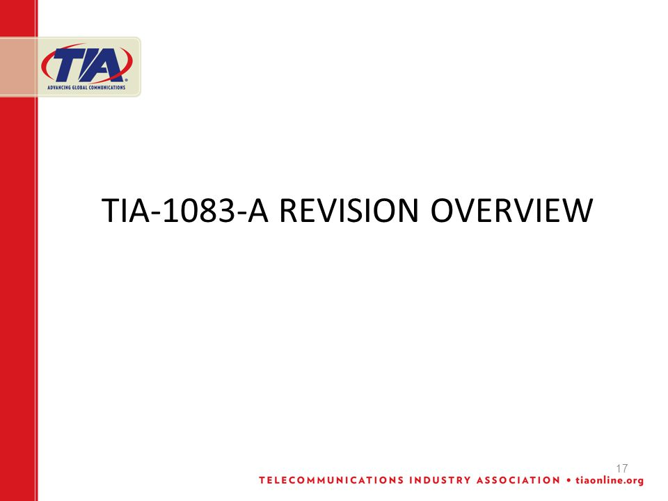 17 TIA-1083-A REVISION OVERVIEW