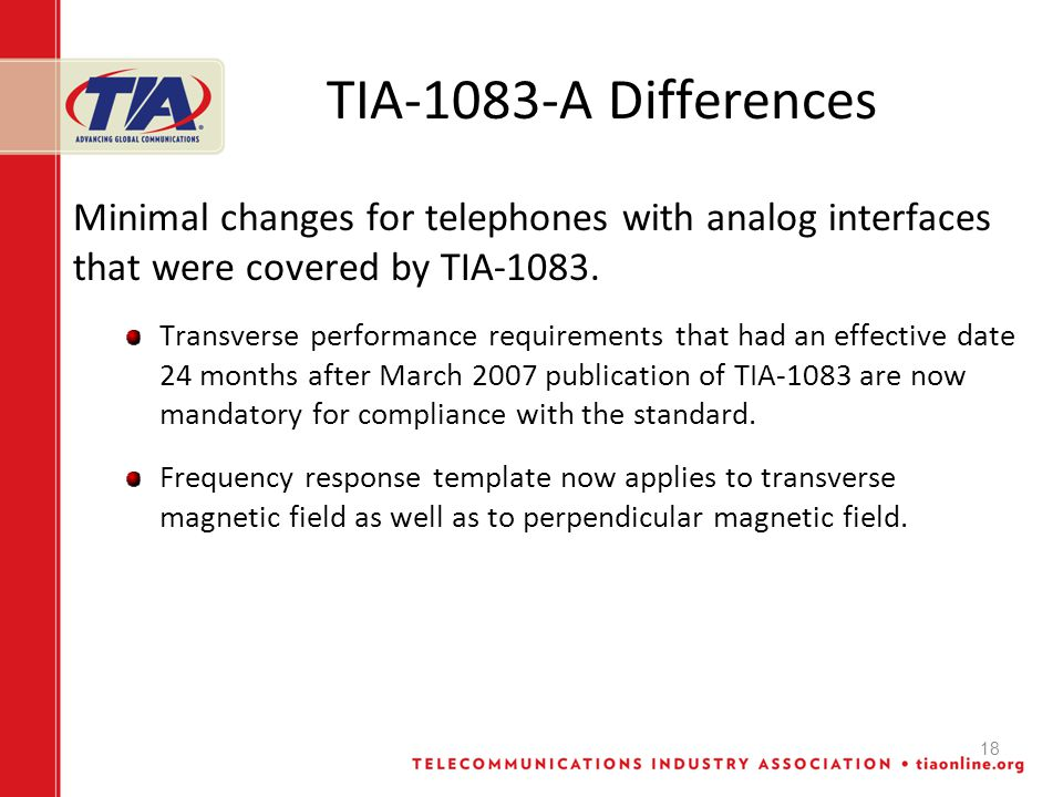 18 TIA-1083-A Differences Minimal changes for telephones with analog interfaces that were covered by TIA-1083.