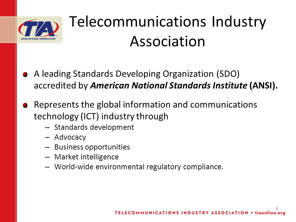 4 Telecommunications Industry Association A leading Standards Developing Organization (SDO) accredited by American National Standards Institute (ANSI).