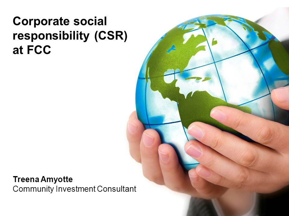 Corporate social responsibility (CSR) at FCC Treena Amyotte Community Investment Consultant