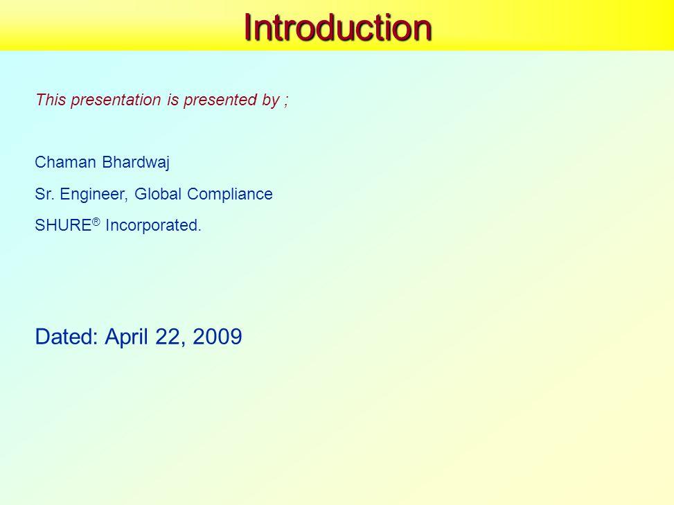 Introduction This presentation is presented by ; Chaman Bhardwaj Sr.