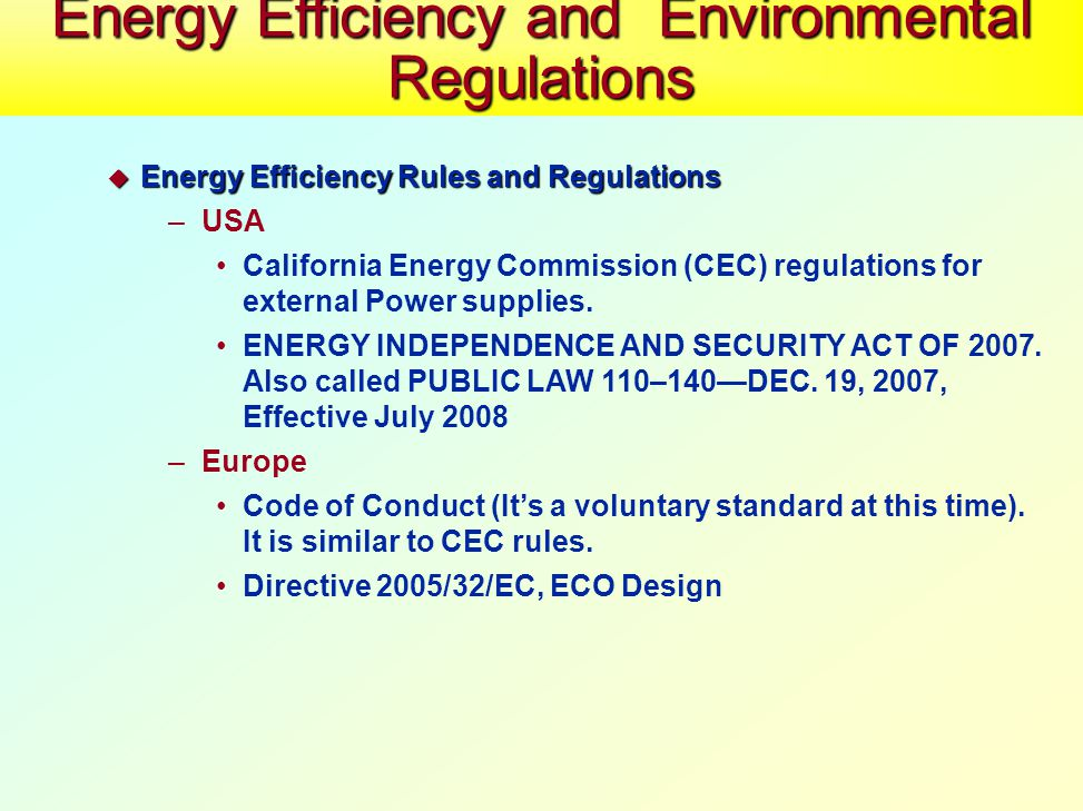  Energy Efficiency Rules and Regulations –USA California Energy Commission (CEC) regulations for external Power supplies.