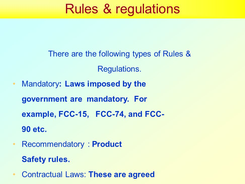 Rules & regulations There are the following types of Rules & Regulations.