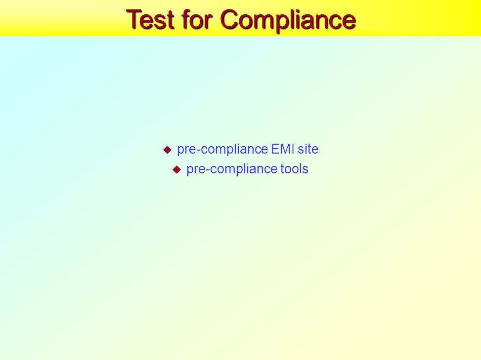 Test for Compliance  pre-compliance EMI site  pre-compliance tools