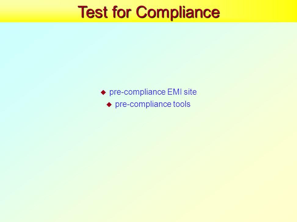 Test for Compliance  pre-compliance EMI site  pre-compliance tools
