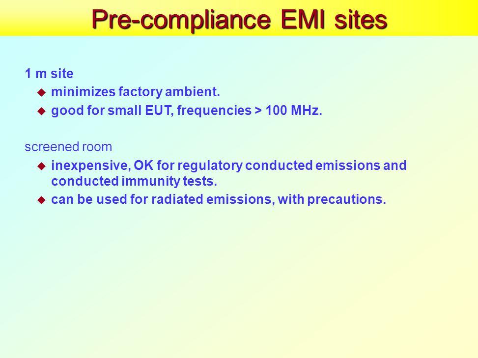 Pre-compliance EMI sites 1 m site  minimizes factory ambient.
