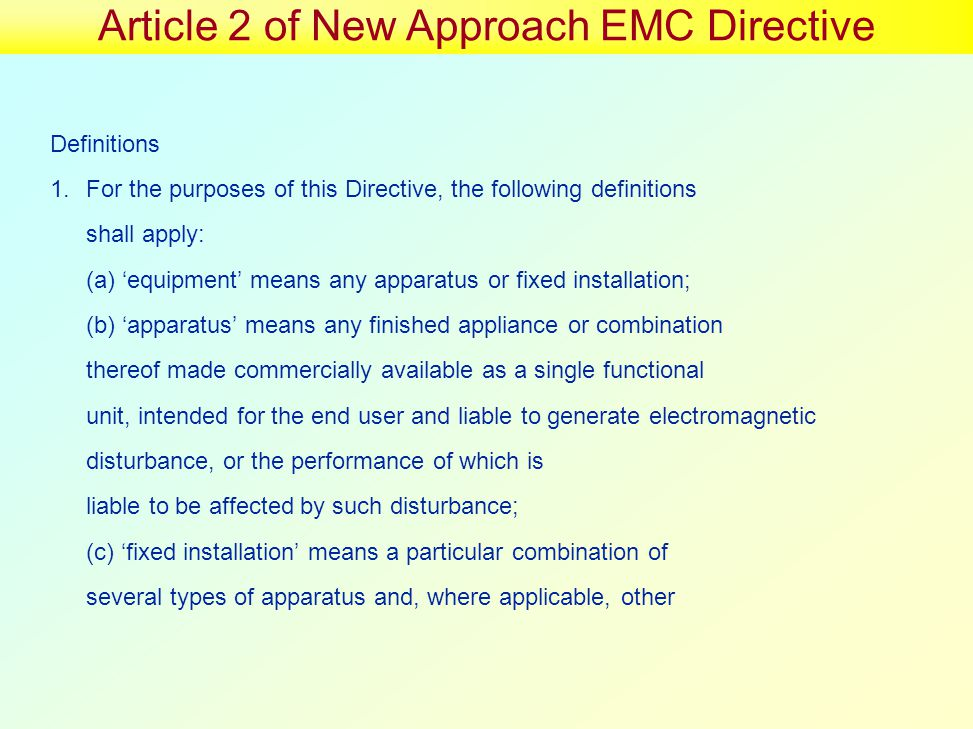 Article 2 of New Approach EMC Directive Definitions 1.