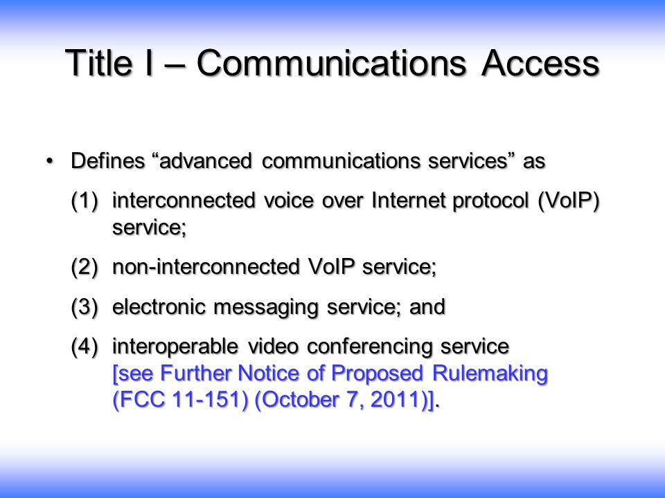 "Defines ""advanced communications services"" asDefines ""advanced communications services"" as (1)interconnected voice over Internet protocol (VoIP) servi"