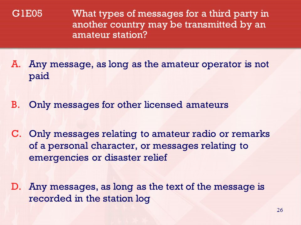 26 G1E05What types of messages for a third party in another country may be transmitted by an amateur station.