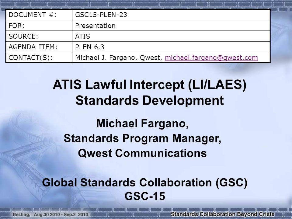 DOCUMENT #:GSC15-PLEN-23 FOR:Presentation SOURCE:ATIS AGENDA ITEM:PLEN 6.3 CONTACT(S):Michael J.